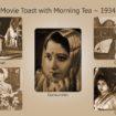 Movie Toast with Morning Tea 1934