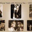 Movie Toast with Morning Tea 1935